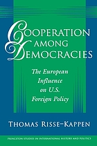 Cooperation among democracies : the European influence on U.S. foreign policy