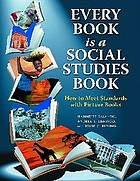 Every book is a social studies book : how to meet standards with picture books, K-6