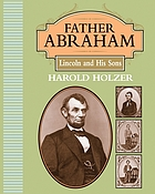 Father Abraham : Lincoln and his sons