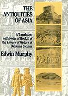 The antiquities of Asia : a translation with notes of book II of the Library of history, of Diodorus Siculus