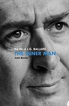 The inner man : the life of J.G. Ballard