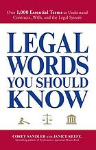 Legal words you should know : over 1,000 essential terms to understand contracts, wills, and the legal system