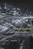The great acceleration : an environmental history of the anthropocene since 1945