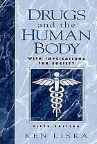 Drugs and the human body : with implications for society