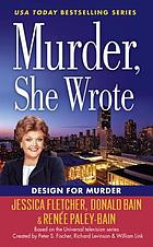 Murder, she wrote : design for murder