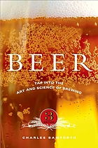 Beer : tap into the art and science of brewing