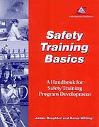 Safety training basics : a handbook for safety training program development