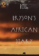Bill Bryson's African diary.