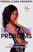 Ninety-nine problems : a young adult novel
