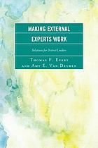 Making external experts work : solutions for district leaders