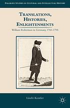 Translations, histories, enlightenments : William Robertson in Germany, 1760-1795