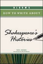 Bloom's how to write about Shakespeare's histories