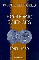 Economic sciences, 1969-1980 : the Sveriges Riksbank (Bank of Sweden) prize in economic sciences in memory of Alfred Nobel
