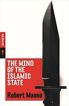 Mind of the islamic state : milestones along the road to hell.