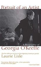 Portrait of an artist : a biography of Georgia O'Keeffe