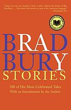 Bradbury stories : 100 of his most celebrated tales