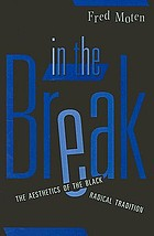 In the break : the aesthetics of the Black radical tradition