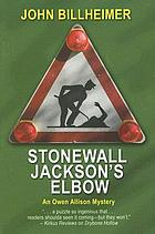 Stonewall Jackson's elbow : an Owen Allison mystery