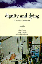 Dignity and dying : a Christian appraisal
