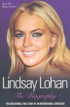 Lindsay Lohan : the biography