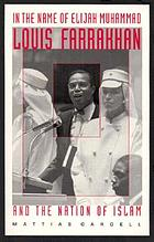 In the Name of Elijah Muhammad: Louis Farrakhan and the Nation of Islam.