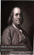 The life of Benjamin Franklin,