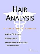 Hair analysis : a medical dictionary, bibliography, and annotated research guide to internet references