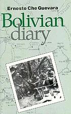 The Bolivian diary of Ernesto Che Guevara