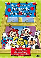 The adventures of Raggedy Ann & Andy. / The mabbit adventure ... and other exciting tales