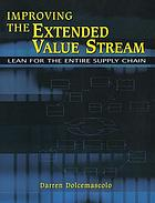 Improving the extended value stream : lean for the entire supply chain
