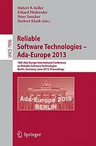 Reliable Software Technologies-- Ada-Europe 2013 : 18th Ada-Europe International Conference on Reliable Software Technologies, Berlin, Germany, June 10-14, 2013. Proceedings