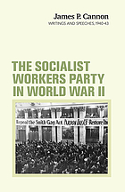 The Socialist Workers Party in World War II : James P. Cannon writings and speeches, 1940-43.