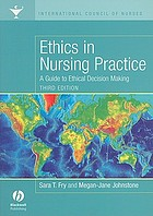 Ethics in nursing practice : a guide to ethical decision making