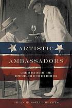 Artistic ambassadors : literary and international representation of the New Negro era