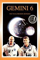 Gemini 6 : the NASA mission reports