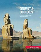 Orient & Occident : travelling 19th century Austrian painters