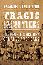 Tragic encounter : the people's history of Native Americans