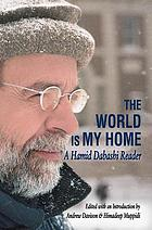 The world is my home : a Hamid Dabashi reader