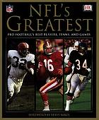 NFL's greatest : pro football's best players, teams, and games