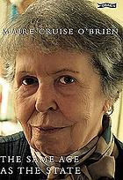 The same age as the state : the autobiography of Máire Cruise O'Brien.