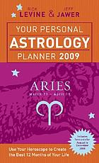 Your personal astrology planner 2009 - Aries