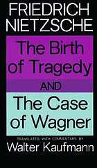 The birth of tragedy, and the case of Wagner.