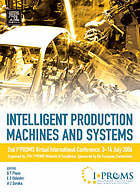 Intelligent production machines and systems : 2nd I*PROMS Virtual Conference, 3-14 July 2006