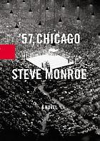 '57, Chicago : a novel