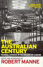 The Australian century : political struggle in the building of a nation