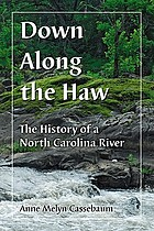 Down along the Haw : the history of a North Carolina river