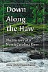 Down along the Haw : the history of a North Carolina... by  Anne Melyn Cassebaum
