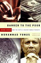 Banker to the poor : micro-lending and the battle against world poverty