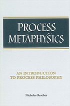 Process metaphysics : an introduction to process philosophy