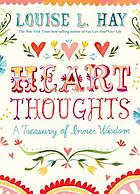 Heart Thoughts : a Treasury of Inner Wisdom.